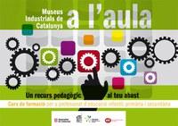 Museus Industrials de Catalunya a l'aula, un recurs pedagògic al teu abast